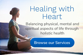 Healing With Heart: Balancing physical, mental and spiritual aspects of life through holistic health. Click here to browse our services.